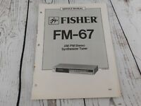 FISHER FM-67 AM/FM STEREO SYNTHESIZER TUNER  SERVICE MANUAL w/wiring diagram