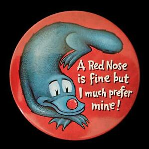 LARGE MODERN FUNNY COMIC RED NOSE is FINE but I MUCH PREFER MINE SEAL PIN BADGE