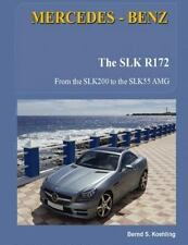 MERCEDES-BENZ, the SLK Models : The R172: By Koehling, Bernd