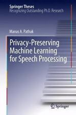 Privacy-Preserving Machine Learning for Speech Processing 7 by Manas A....