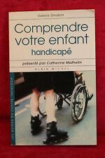 Comprendre votre enfant handicapé - Collectif