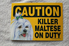 Caution Killer Maltese May Lick You To Death. Magnet sign. 7 x 5