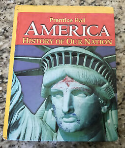 America: History of Our Nation 2011 Survey Student Edition by Prentice-Hall