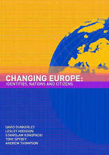 Changing Europe: Identities, Nations and Citizens, Dunkerley, David, New Book