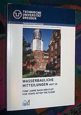 SACHSEN - Fünf Jahre nach der Flut - Wasserbauliche Mitteilungen - TU Dresden