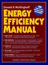 Energy Efficiency Manual: for everyone who uses energy, pays for utilities, des