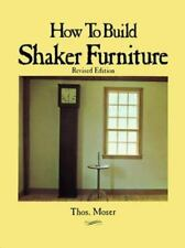 How to Build Shaker Furniture by Thos Moser (1980, Paperback)