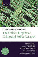 Blackstone's Guide to the Serious Organised Crime and Police Act: 2005 by...