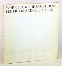 1969 WORK FROM THE SAME HOUSE PHOTOGRAPHS & ETCHINGS LEE FRIEDLANDER JIM DINE