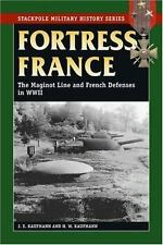 Fortress France: The Maginot Line and French Defenses in World War II (Stackpole