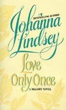 Love Only Once: A Malory Novel by Lindsey, Johanna , Mass Market Paperback
