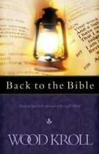 WOODROW MICHAEL KROLL - Back to the Bible: Turning Your Life Around ...