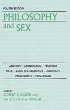 Philosophy and Sex: Adultery - Monogamy - Feminism - Rape - Same-sex Marriage -