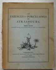 Les Faïences et Porcelaines de Strasbourg Hans HAUG éd Kahn 1922