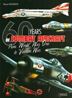 60 Years of Combat Aircraft By Bruno Pautigny WWI Vietnam Hardcover Casemate