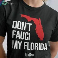 Don't Fauci My Florida Ron Desantis unisex shirt