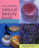 The Ultimate Natural Beauty Book: 100 Gorgeous Beauty Products to Make-ExLibrary
