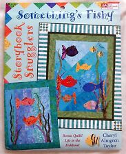 * Storybook Snugglers SOMETHING'S FISHY & LIFE IN THE FISHBOWL Quilt Pattern
