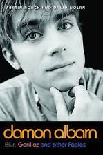 Damon Albarn: Blur, Gorillaz and Other Fables by David Nolan, Martin Roach...