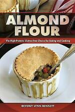 Almond Flour: The High-Protein, Gluten-Free Choice for Baking and Cooking by...