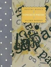 Poetry Basics: Concrete Poetry by Bodden, Valerie