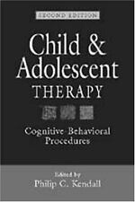 Child and Adolescent Therapy, Second Edition : Cognitive-Behavioral...