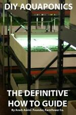 DIY Aquaponics: the Definitive How to Guide : Grow Premium Food Wherever and...