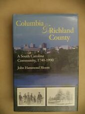 Columbia and Richland County-A South Carolina Community 1740-1990 by John Moore