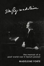 NEW Simply Madeleine: The Memoir Of A Post-World War II French Pianist