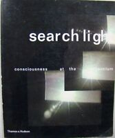 SEARCHLIGHT: CONSCIOUSNESS AT THE MILLENNIUM - EDITED BY LAWRENCE RINDER