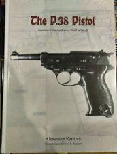 The P.38 Pistol Germany's Famous Service Pistol In Detail By Alexander Krutzek