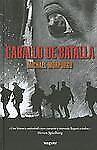 Caballo de Batalla (Spanish Edition). War Horse by Michael Morpurgo en español
