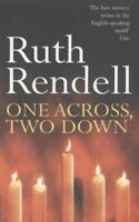 One Across, Two Down By Ruth Rendell. 9780099312604