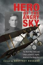 Hero of the Angry Sky: The World War I Diary and Letters of David S.Ingalls, Ame