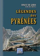 Légendes des Pyrénées - Ernest de Garay (Karl des Monts)