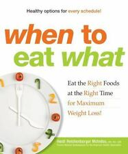 When to Eat What Eat the Right Foods at the Right Time for Maximum Weight Loss