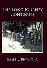 The Long Journey Continues by James L. Bryant (2011, Hardcover)