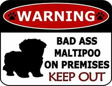 Warning Bad Ass Maltipoo On Premises Keep Out Dog Sign SP1244