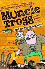 MUNCLE TROGG & THE FLYING DONKEY JANET FOXLEY 9781906427955 THE TINY GIANT