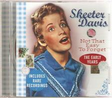 SKEETER DAVIS NOT EASY TO FORGET CD THE EARLY YEARS - INCLUDES RARE RECORDINGS