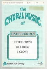 In The Cross Of Christ I Glory Paul Ferrin John Bowring Sheet Music1982