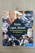 Style, Light, Shoot! Kreativ fotografieren mit DIY-Equipment *fast neu*