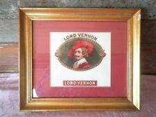 ANTIQUE CIGAR LABEL FRAMED LORD VERNON LITHOGRAPH GENUINE CERT AUTH M.J.LOPEZ