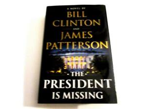 The President Is Missing: A Novel Hardcover – June 4, 2018 by James Patterson