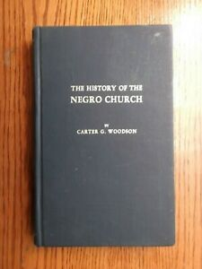 The History of the Negro Church by Carter G. Woodson/1972 hard cover edition