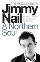 A Northern Soul: The Autobiography, By Jimmy Nail,in Used but Acceptable conditi