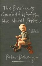 The Beginner's Guide to Winning the Nobel Prize-ExLibrary