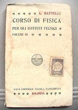 CORSO DI FISICA PER GLI ISTITUTI TECNICI Vol III Angelo Battelli Scienza Scuola