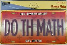 49% SWEETHEART 51% BITCH METAL LICENSE PLATE SIGN L333