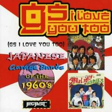 GS I Love You Too: Japanese Garage Bands Of The 1960's.